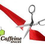 Caffeine Spaces Cuts the Ribbon Tonight!